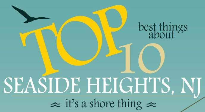Top 10 Reasons to vacation in seaside heights